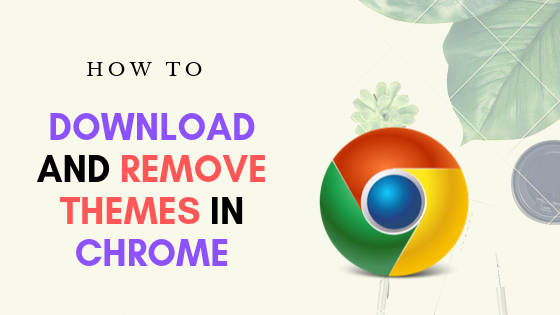 download-remove-themes-in-chrome